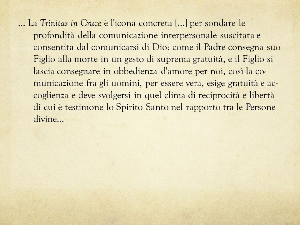 … La Trinitas in Cruce è l icona concreta [